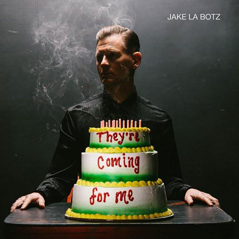 jake-la-botz-publica-nuevo-disco-theyre-coming-for-me-2019